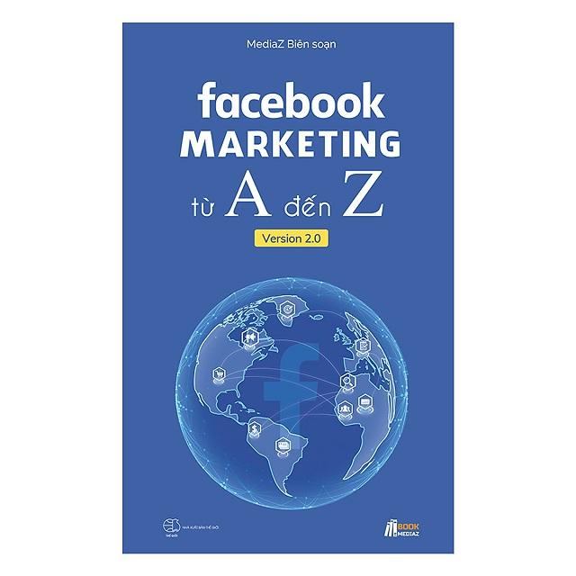 "NXB Thế Giới ""Facebook Marketing từ A đến Z Version 2.0"" (Media Z, 2017)"