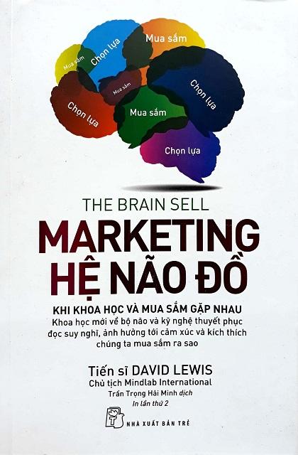 """NXB Trẻ """"The Brain Sell Marketing Hệ Não Đồ"""" (Tiến Sĩ David Lewis, 2017)"""