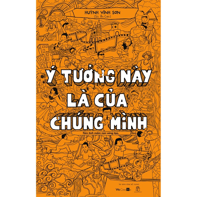 """NXB Trẻ """"Ý Tưởng Này Là Của Chúng Mình"""" (Huỳnh Vĩnh Sơn, 2013)"""